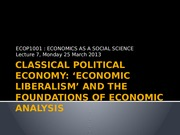 Lecture 7 [Classical Political Economy 'Economic liberalism' and the foundations of economic analysi