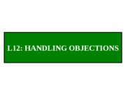 Lecture 12 - Handling Objections (Completed Notes)
