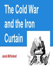 McFarland, J 1- World History Final Projects- Cold War and the Iron Curtain