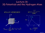 Physics 214 Lecture 16-3D Potentials and the Hydrogen Atom