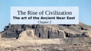 Chapter 2- The Rise of Civilization