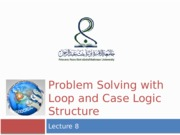 lecture-8-problem-solving-with-loop-and-case-logic-structures1