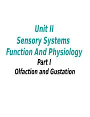 Unit II Sensory Systems Function And Physiology Part I Olfaction and Gustation.ppt
