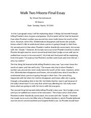 Write A Good Thesis Statement For An Essay Walk Two Moonsdocx  Walk Two Moonsfinal Essay By Shyam Karuneswaran G  Kearns Date Tuesday March   In This  Paragraph Essay I Will Be Thesis For Narrative Essay also High School Essays Examples Walk Two Moonsdocx  Walk Two Moonsfinal Essay By Shyam  Reflective Essay Thesis Statement Examples