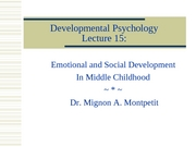DevelopmentalPsychology_Lecture15_SocEmoDevtMiddleChildhood
