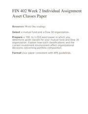 FIN 402 Week 2 Individual Assignment Asset Classes Paper