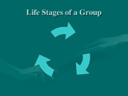 Life Stages of a Group