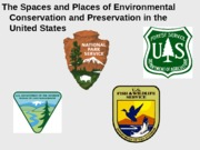 Lecture 6 The Spaces and Places of Environmental Conservation