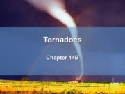 Chapter 14 pt. 2- Tornadoes