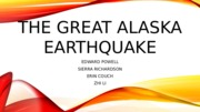 The Great Alaska Earthquake 456789.pptx