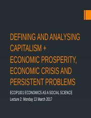 Lecture 2 [Defining analysing capitalism + economic prosperity crisis persistent problems]