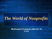 The+World+of+Nonprofits+-+guest+lecture+by+Kumaran+in+Kate_s+class+Fall+2012-+guest+lecture+by+Kumar