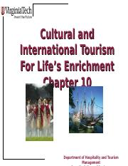 Chapter+10+Cultural+and+International+Tourism+for+Life_s+Enrichment.ppt
