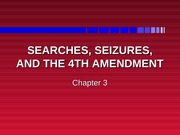 Searches, Seizures, and the 4th Amendment Lecture Slides