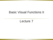Sensation _ Perception - lecture 7 - basic visual functions II