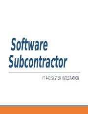 IT440_Wk11_SoftwareSubcontractor.pptx