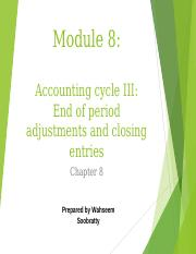 Module 8 - Accounting cycle 3 - end of period adjustments and closing entries