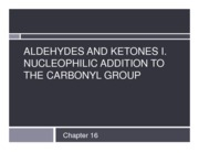 Chemistry 2OB3 Chapter 16 Aldehydes and Ketones I, Nucleophilic Addition to the Carbonyl Group