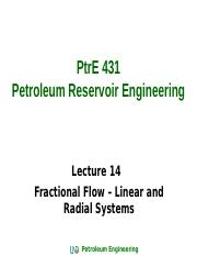 PtrE 431_Lecture 14_Fractional Flow - Linear and Radial Systems