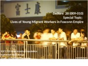 Lecture 20 (009-010)-Special Topics- Migrant Workers in Foxconn Empire.pptx