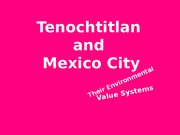 environmentalsystemsinmexicocitytenochtitlan-110322231152-phpapp01