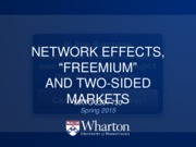 9 - Network Effects, Two-Sided Markets and Freemium