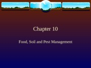 Food, Soil and Pest Management