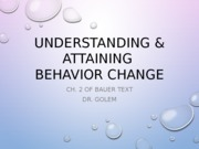 Understanding & Attaining Behavior Change Ch. 2 Lecture