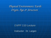 EVPP 110 Lecture - Physical Environment - Earth Origin Age Structure - Student - Fall 2010