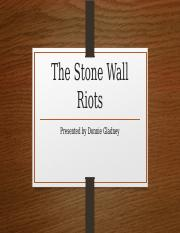 The Stone Wall Riots.pptx