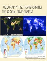 Lecture+17+-+GEOG102+-+Transforming+the+Global+Environment+-+Fall+2017.pdf