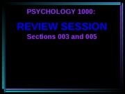 Psych 1000 Review Session 2 (ch 5-8) QUESTIONS TO POST 2009-2010