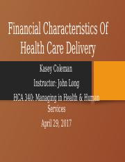Financial Characteristics Of Health Care Delivery Week 5 Assignment
