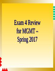 Exam 4 MGMT Review - Spring 2017.ppt