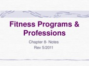 Fitness Programs %26 Professions-Chap 8 NOTES-REV2011