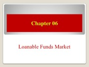 Chapter+06+_Loanable+Funds+Market_