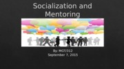 MGT 312 week 5CAREER CONNECTION Socialization and Mentoring