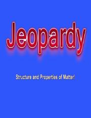Structure and Properties of Matter Jeopardy.ppt