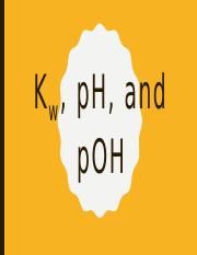 Kw, pH, and pOH.