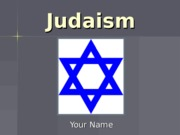 HUM 130  Week 5  Assignment  Judaism Presentation