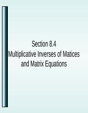 8.4_Multiplicative Inverses of Matrices and Matrix Equations.ppt