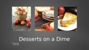 Desserts on a Dime