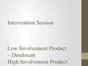 Intervention Session - Low and High Involvement Products