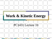 PC1431-2009-3-L10 Work and Kinetic Energy
