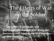 The Effects of War on the Soldier