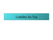 Liability for Tax