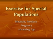 Module 10 (Lec 1) - Special Populations, obesity, diabetes, pregnancy