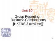 Unit 10 - Grp Rep - Business Combin