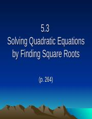 5.3 Solving Quadratics with square roots.ppt