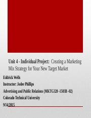 Unit 4_ Individual Project_ Creating a Marketing Mix Strategy for Your New Target Market_E_Wells